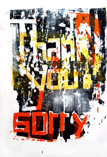 Thank You Sorry #1, 2009 polymer on paper 26 x 40 inches