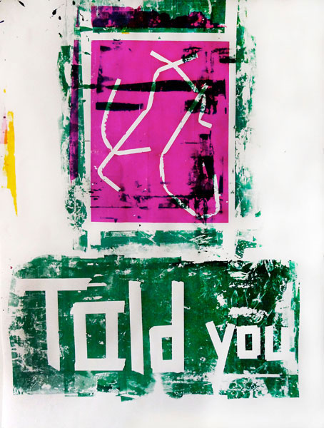 Told You, 2009 polymer on paper 50 x 38 inches